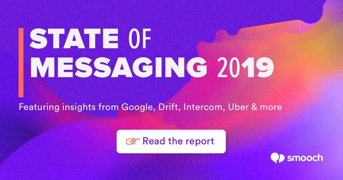 State of Messaging 2019 by Smooch